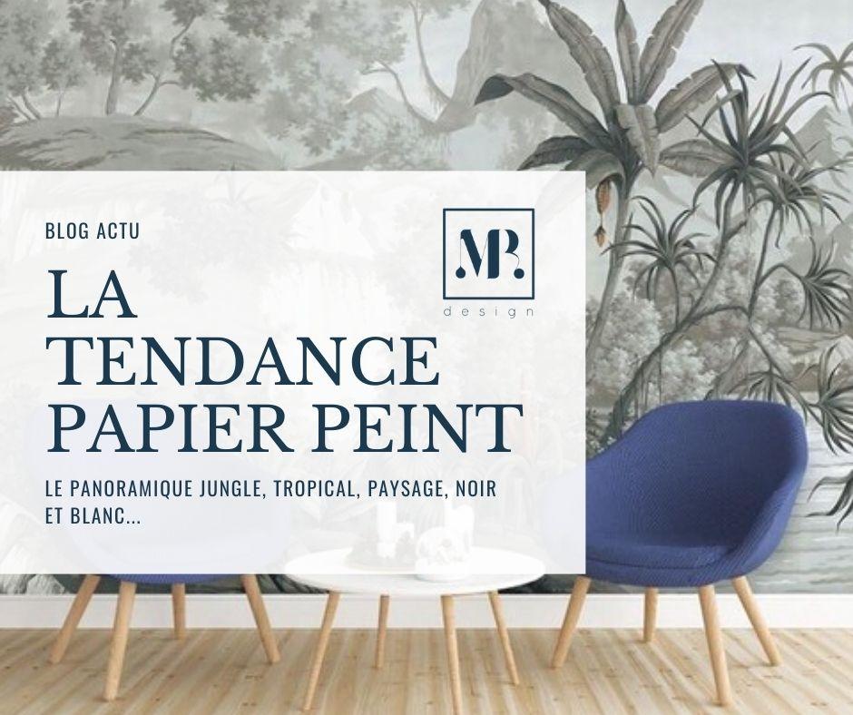 Les tendances de papier peint panoramique : jungle, tropical, paysage, noir et blanc…